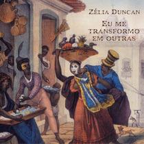 Cd Lacrado Zelia Duncan Eu Me Transformo Em Outras 2004