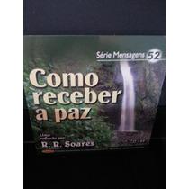 Cd: Soares, R R - Mensagens 52 - Como Receber A Paz