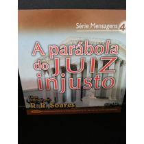 Cd: Soares, R R - Mensagens 46 - A Parábola Do Juiz Injusto
