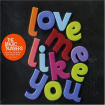Cd The Magic Numbers Love Me Like You 2005 Single Importado