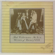 Lp Rick Wakeman - The Six Wives Of Henry Viii - 1973 - A&m