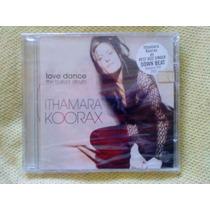 Cd Ithamara Koorax Love Dance The Ballad Album 2003 Lacrado