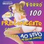 Cd Forró 100 Preconceito Vol.3 Carinha De Safada - Novo
