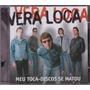 Vera Loca - Cd Meu Toca Discos Se Matou - 1º Álbum - 2002