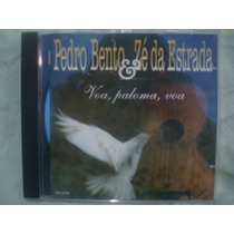 Pedro Bento E Zé Da Estrada - Voa, Paloma Voa - Cd Nacional