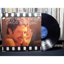 Chico Buarque Lp Meus Caros Amigos Disco Vinil Mpb Samba Bc
