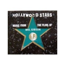 Cd Hollywood Stars: Music From The Films Of Mel Gibson [soun