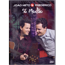 Dvd João Neto E Frederico - Só Modão - Novo***frete 9,00