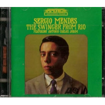 Cd Sergio Mendes -the Swinger From Rio -part. Tom Jobim