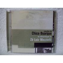 Cd Ze Luiz Mazziotti -cancoes : Chico Buarque