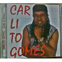 Cd Carlito Gomes - Gosto De Baton As Melhores