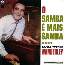 Walter Wanderley Samba É Mais Samba