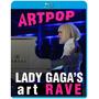 Blu-ray Lady Gaga Artrave Artpop 2013 + Extras