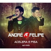 Cd Acelera E Pisa - Ao Vivo - André E Felipe