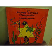 Lp Ascenso Ferreira 64 Poemas Escolhidos E 3 Hist.populares