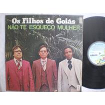 Lp - Os Filhos De Goiás / Não Te Esqueço Mulher / Caboclo