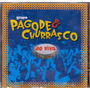 Cd Grupo Pagode & E Churrasco Ao Vivo - Novo***