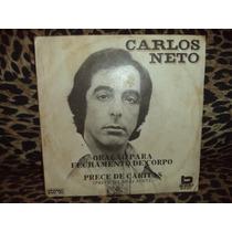 Lp/compacto - Carlos Neto - Oração Para Fecha ( Vinil Raro )