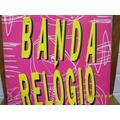 Lp Banda Relógio Levada Do Tambor Promo Mix Single Exx Estad