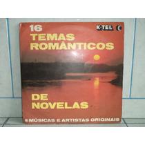 Lp 16 Temas Românticos De Novelas - K-tel