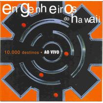 Cd Engenheiros Do Hawaii 10.000 Destinos Novo E Lacrado