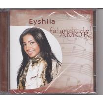 Eyshila - Falando De Amor *lançamento* - Cd - Mk Music