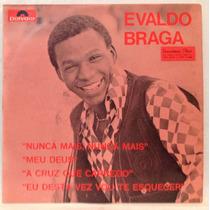 Compacto Vinil Evaldo Braga - Nunca Mais Nunca Mais - 1972 -