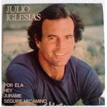 Compacto Julio Iglesias Por Ela Hey Jurame Seguire Mi Camino