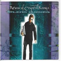 Glenn Hughes - Ex Deep Purple - Return Of Crystal Karma