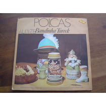 Disco De Vinil / Lp Polcas - Bandinha Tureck 1987