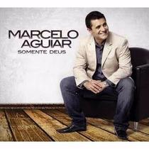 Marcelo Aguiar Somente Deus Cd Lacrado Sony Music