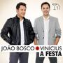 Dvd - João Bosco & Vinícius - A Festa - Novo Lacrado