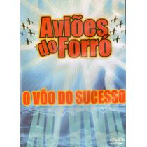 Dvd Avioes Do Forró O Voo Do Sucesso - Novo Lacrado