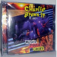 Cd Charlie Brown Jr. - Música Popular Caiçara Ao Vivo