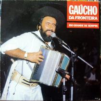 Lp Vinil - Gaúcho Da Fronteira - Rio Grande De Sempre - 1987
