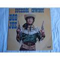 Bob Joe-lp-vinil-sucessos Cowboy-sertanejo-rodeio-country