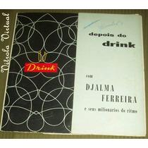 Lp Depois Do Drink Com Djalma Ferreira E Seus Milionários