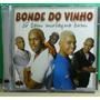 Cd Funk Bonde Do Vinho Só Tem Moleque Bom Original