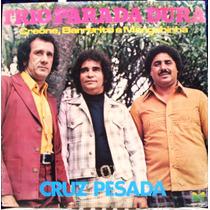 Lp - Trio Parada Dura - Cruz Pesada - 1978 - Copacabana