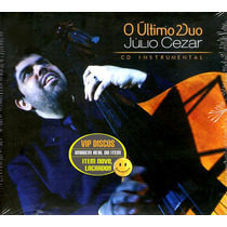 Cd Julio Cesar O Ultimo Duo Banda Catedral - Raro