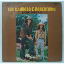 Lp Leo Canhoto E Robertinho - Lobo Negro - 1972 - Rca Camden