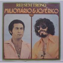 Lp Milionário & José Rico - Vol 6 Rei Sem Trono - 1978 -