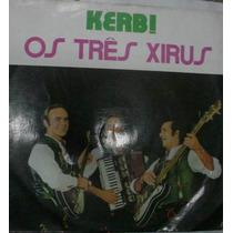 Lp Os Três Xirus - Kerb ! 1971 - Frete Gratis