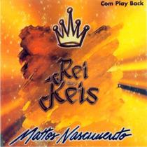 Mattos Nascimento - Cd Rei Dos Reis (c/ Playback)
