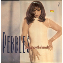 Pebbles Giving You The Benefit Vinyl Importado Rnb Hip Hop