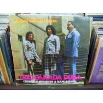 Lp - Trio Parada Dura - Mineiro Não Perde Trem - 1979