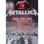 Metallica-orgulho, Paixão E Glória -2 Dvds + 2 Cds Novo Lacr