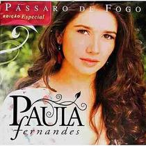 Cd - Paula Fernandes - Pássaro De Fogo - Lacrado
