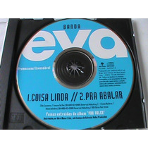 Cd Single Banda Eva - Promo 2002 Coisa Linda / Pra Abalar