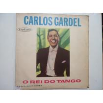Disco De Vinil Lp Carlos Gardel O Rei O Tango Lindoooooooo